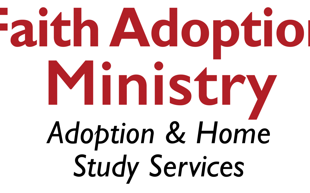 Faith Adoption Ministry, Part 1, Introduction